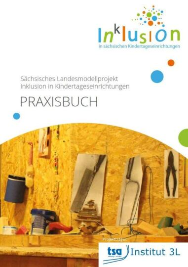 Dokumentbild Inklusion in sächsischen Kindertageseinrichtungen - Praxisbuch