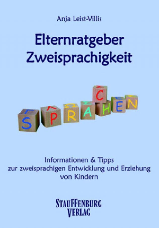 Dokumentbild Elternratgeber Zweisprachigkeit. Informationen und Tipps zur zweisprachigen Entwicklung und Erziehung von Kindern