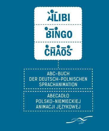 Dokumentbild ABC-Buch der deutsch-polnischen Sprachanimation: ALIBI - BINGO - CHAOS