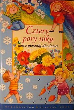 Dokumentbild Cztery pory roku nowe piosenki dla dzieci / Vier Jahreszeiten neue Lieder für Kinder