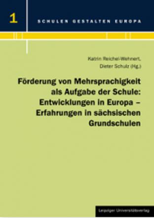 Dokumentbild Förderung von Mehrsprachigkeit als Aufgabe der Schule: Entwicklungen in Europa – Erfahrungen in sächsischen Grundschulen