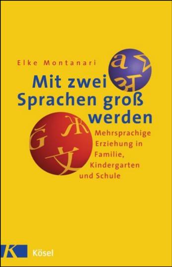Dokumentbild Mit zwei Sprachen groß werden: Mehrsprachige Erziehung in Familie, Kindergarten und Schule