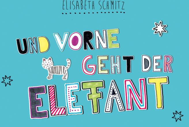 Dokumentbild Und vorne geht der Elefant - 101 Mitmachideen für die Sprachbildung in der Krippe, Kindergarten, Tagespflege, Praxis und Elternhaus